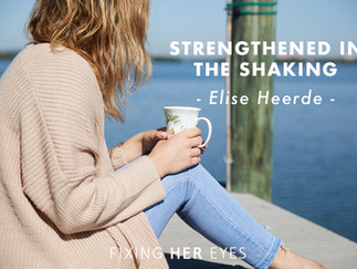 Strengthened in the Shaking