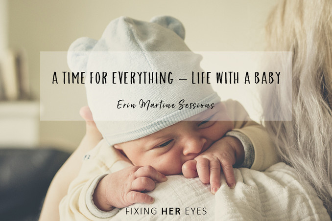 A Time for Everything – Life with a Baby
