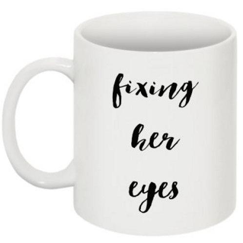 Fixing Her Eyes Mug