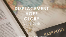 Displacement. Hope. Glory