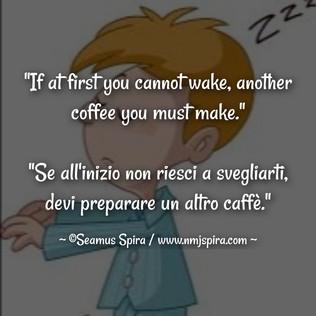 Another coffee / Un altro caffè...