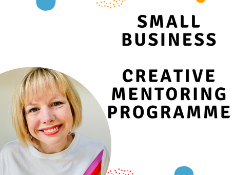 Small Business Creative Mentoring - Coming Soon!