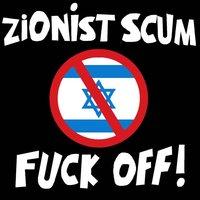 Zionist_Scum_Fuck_Off_by_azlanmclennan