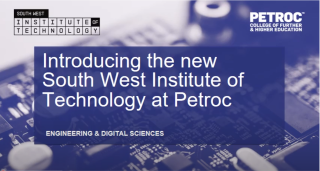 Introducing Petroc's brand NEW South West Institute of Technology