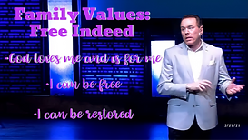 Family Values - Free Indeed - March 28,