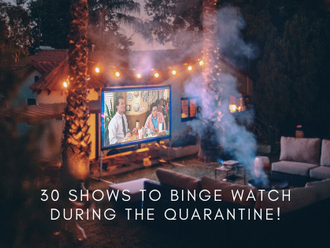 30 Shows to Binge watch during the Quarantine!