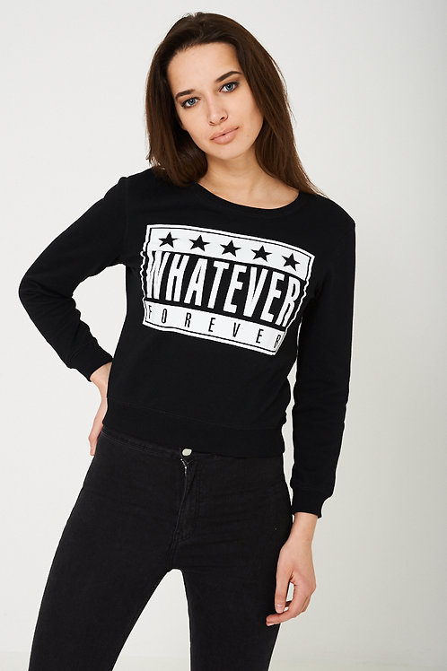 Whatever Forever Black Slogan Jumper