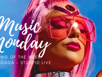 #MusicMonday Lady Gaga – Stupid Love