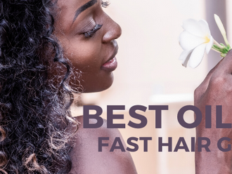Best natural oils for fast hair growth.