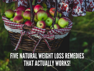 Five Natural Weight loss Remedies.