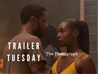 #TrailerTuesday The Photograph (Issa Rae, Lakeith Stanfield)