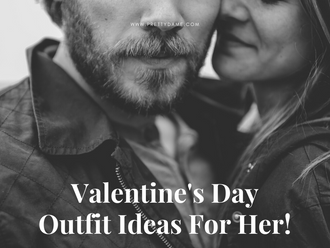 Valentine's Day Outfit Ideas For Her!