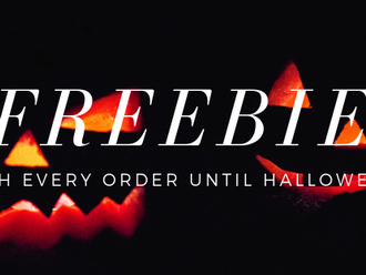 Freebie with every order until Halloween