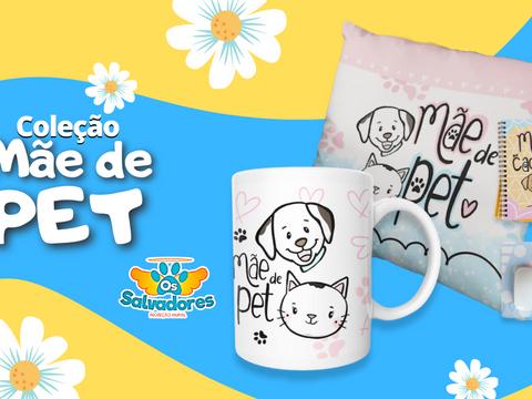 ONG SALVADORES lança coleção de personalizados para o dia das mães de PETs