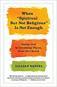 "Book Review: When ""Spiritual But Religious"" Is Not Enough"