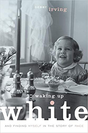 Book Review: Waking Up White, and Finding Myself in the Story of Race