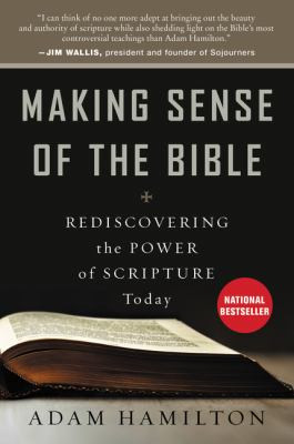 Book Review: Adam Hamilton's Making Sense of the Bible: Rediscovering the Power of Scripture Today