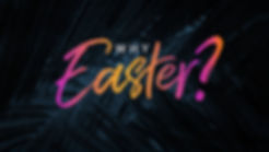 Why Easter Image 1.jpg
