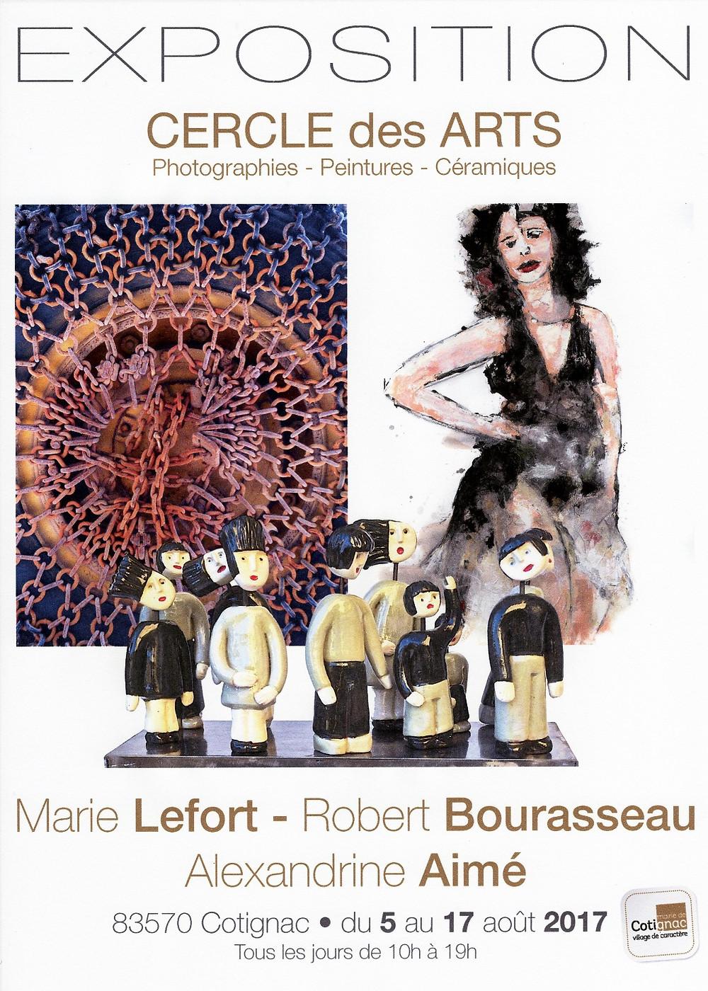 Exposition de peintures de Robert Bourasseau avec les photographies de Marie Lefort ainsi que les céramiques d'Alexandrine Aimé aux Cercle des Arts de Cotignac dans le Var du 5 au 17 août 2017