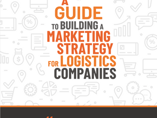 A Guide to Building a Marketing Strategy for Logistics Companies