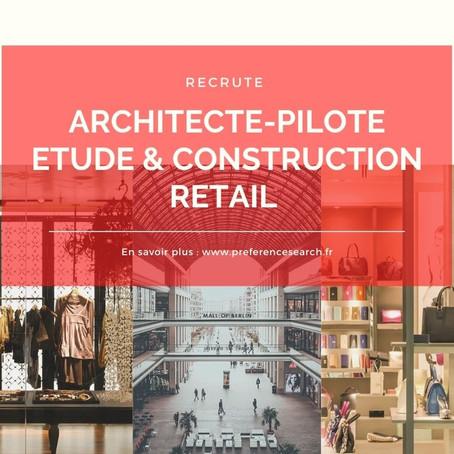 Un/Une Architecte Pilote – Etude Et Construction retail H/F