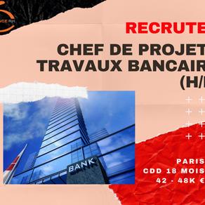 Chef de Projets Travaux Bancaire (H/F)