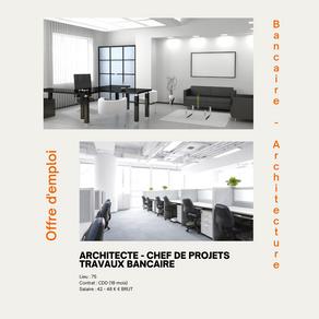 Architecte - Chef de Projets Travaux Bancaire (H/F)