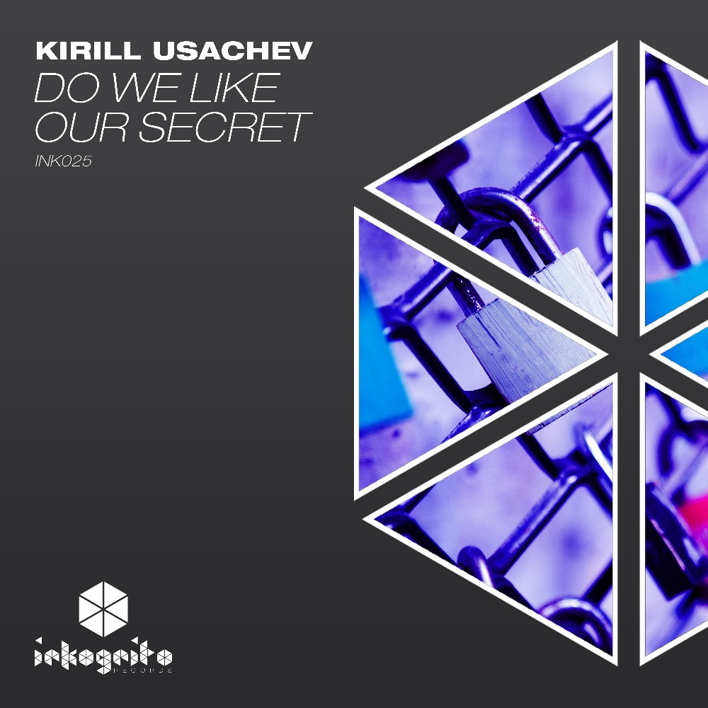 Kirill Usachev - Do We Like Our Secret - Inkognito Records