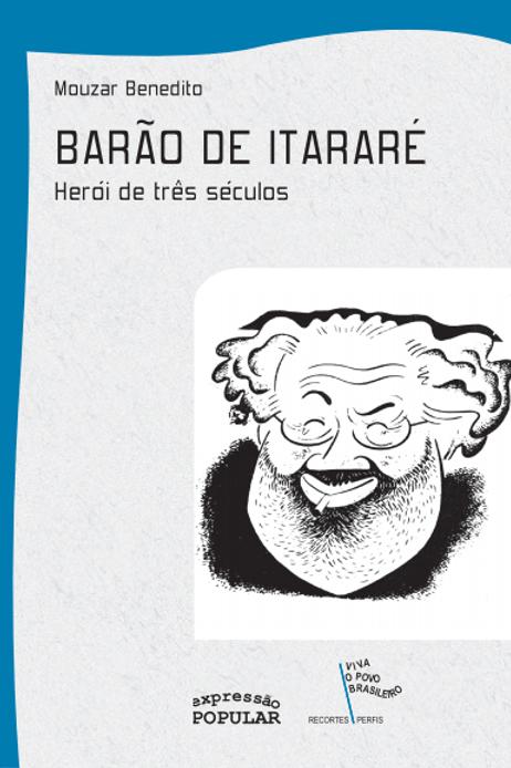 Barão de Itararé - Herói de Três Séculos