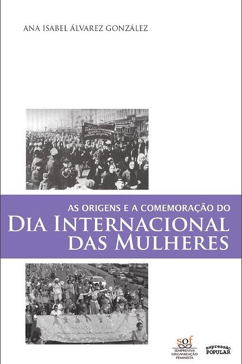 As Origens e a Comemoração do Dia Internacional das Mulheres