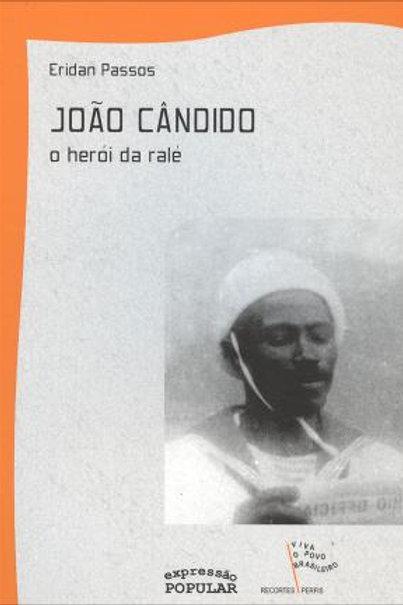 João Cândido - O Herói da Ralé