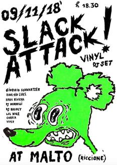 Slack Attack! @ Malto