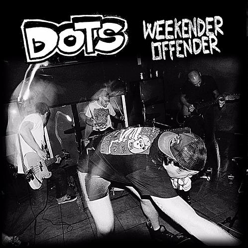 "DOTS -""Weekender Offender"""