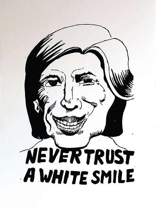 NEVER TRUST A WHITE SMILE