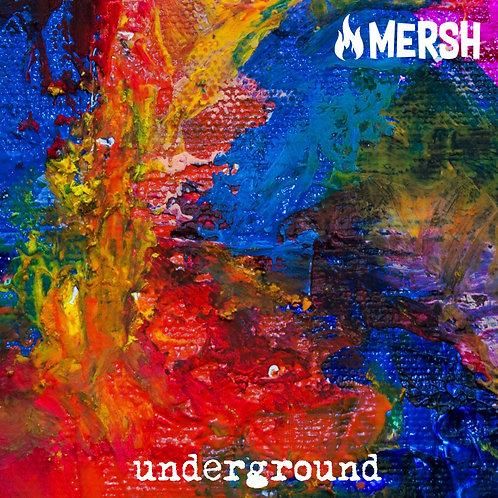 MERSH - UNDERGROUND
