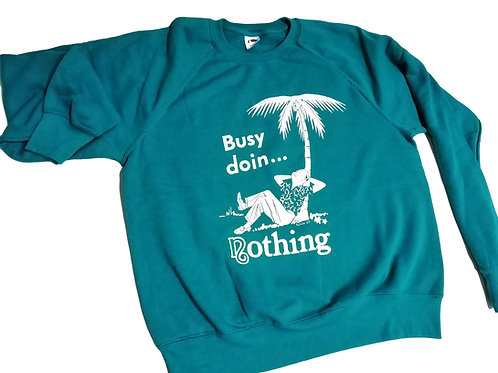 BUSY DOIN' NOTHING SWEATER