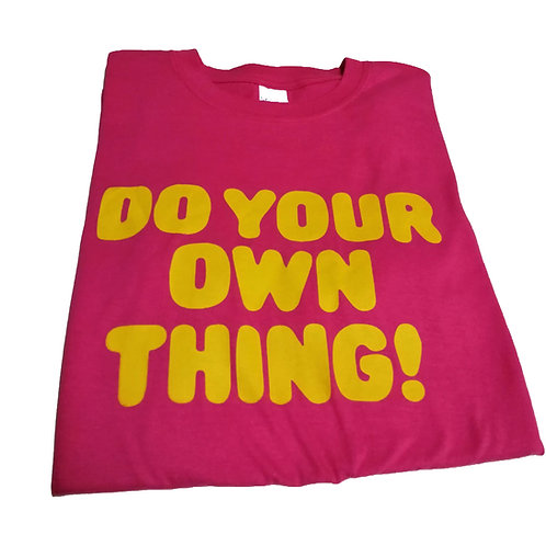 DO YOUR OWN THING shirt