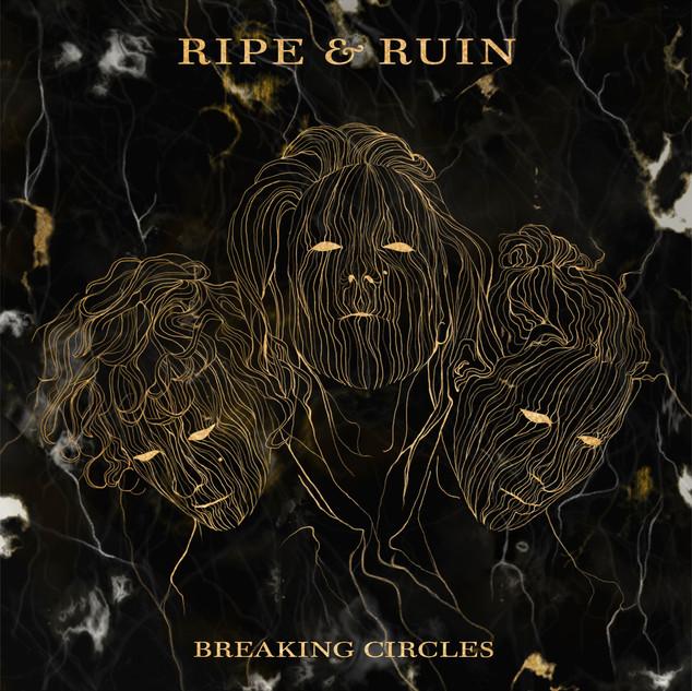 Ripe & Ruin - Breaking Circles.jpg