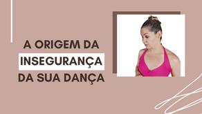 A origem da insegurança da sua dança