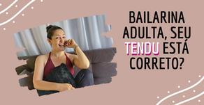 Bailarina Adulta, seu Tendu está correto?
