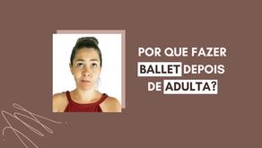 Por que fazer Ballet depois de Adulta