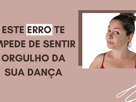 Pode apostar que este erro te impede de sentir orgulho da sua dança