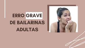 Erro grave de Bailarinas Adultas