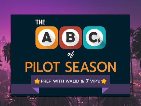 ABC's of Pilot Season with 7 Casting Directors, Agents & Managers + Prep with Walid
