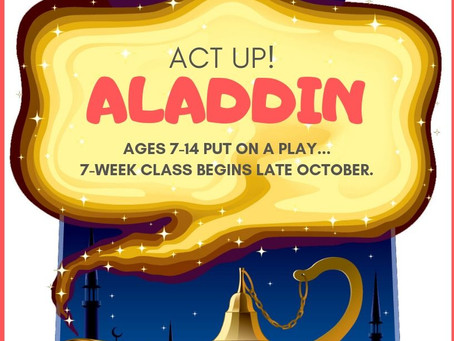 "Act Up! ""ALADDIN"" (Fall Class)"