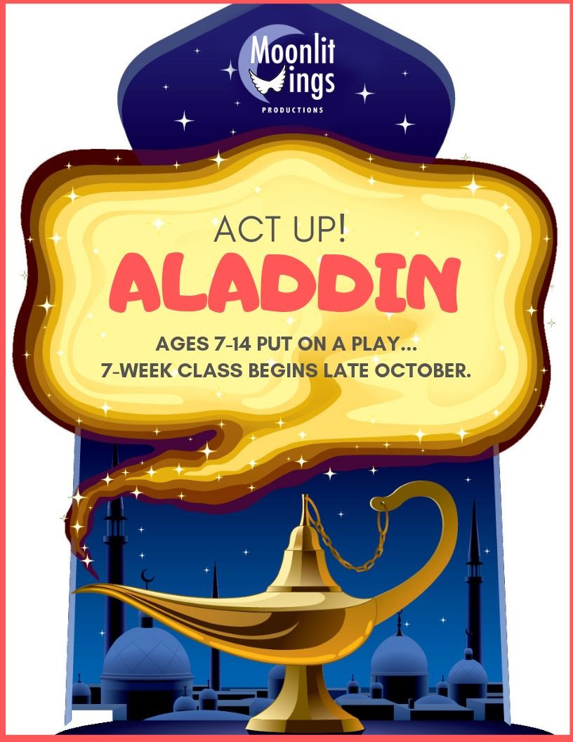 Aladdin - 7-Week Class by Moonlit Wings Productions
