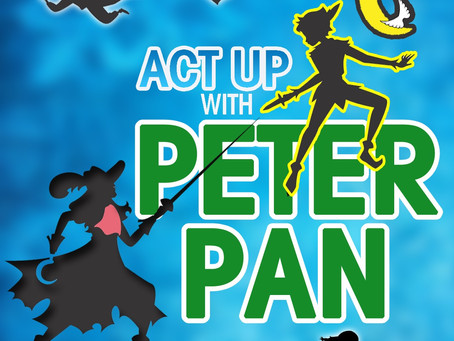 "New Spring Class: ACT UP with ""Peter Pan"" - Ages 4-14 Register Now!"