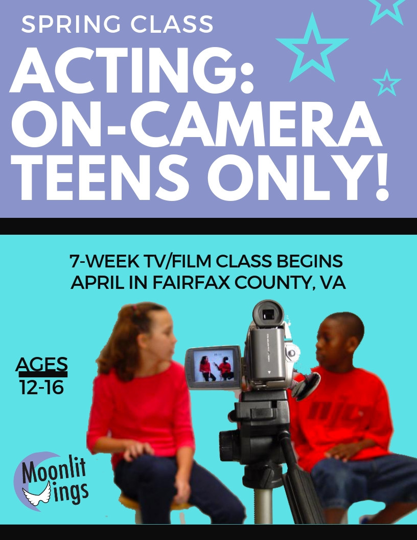 Acting: On-Camera Teens Only - 7-Week Class by Moonlit Wings Productions