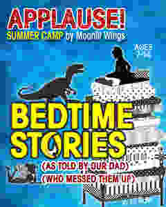"""Applause! Summer Camp presents """"Bedtime Stories"""" by Ed Monk"""