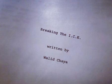 "Sneak Peak At Walid Chaya's New Film ""Breaking The I.C.E."" Coming Soon"